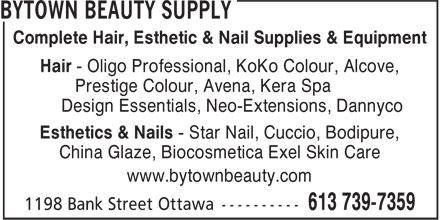 Bytown Beauty Supply (613-739-7359) - Annonce illustrée======= - Complete Hair, Esthetic & Nail Supplies & Equipment Hair - Oligo Professional, KoKo Colour, Alcove, Prestige Colour, Avena, Kera Spa Design Essentials, Neo-Extensions, Dannyco Esthetics & Nails - Star Nail, Cuccio, Bodipure, China Glaze, Biocosmetica Exel Skin Care www.bytownbeauty.com