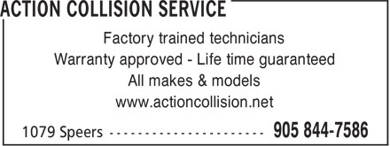 Action Collision Service (905-844-7586) - Display Ad - Factory trained technicians Warranty approved - Life time guaranteed All makes & models www.actioncollision.net