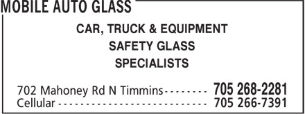 Mobile Auto Glass (705-268-2281) - Display Ad - SAFETY GLASS CAR, TRUCK & EQUIPMENT SPECIALISTS
