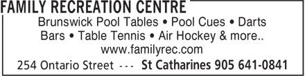 Family Recreation Centre (905-641-0841) - Annonce illustrée======= - Brunswick Pool Tables • Pool Cues • Darts www.familyrec.com Bars • Table Tennis • Air Hockey & more.. Brunswick Pool Tables • Pool Cues • Darts Bars • Table Tennis • Air Hockey & more.. www.familyrec.com