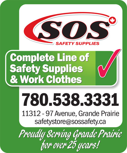 S O S Safety Supplies (780-538-3331) - Display Ad - Complete Line of Safety Supplies & Work Clothes 780.538.3331 11312 - 97 Avenue, Grande Prairie safetystoresossafety.ca