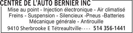Centre De L'Auto Bernier Inc (514-356-1441) - Annonce illustrée======= - Mise au point - Injection électronique - Air climatisé Freins - Suspension - Silencieux -Pneus -Batteries Mécanique générale - Antirouille