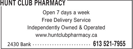Hunt Club Pharmacy (613-521-7955) - Display Ad - Open 7 days a week Free Delivery Service Independently Owned & Operated www.huntclubpharmacy.ca