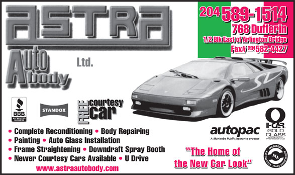 Astra Autobody Ltd (204-589-1514) - Annonce illustrée======= - 204 589-1514 768 Dufferin 1/2 Blk East of Arlington Bridge 204 esy 204204 Complete Reconditioning   Body Repairing Painting   Auto Glass Installation Frame Straightening   Downdraft Spray Booth Newer Courtesy Cars Available   U Drive raautobody.com courtesy car car Fwww.ast Fcourt