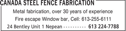 Canada Steel Fence Fabrication (613-224-7788) - Annonce illustrée======= - Metal fabrication, over 30 years of experience Fire escape Window bar, Cell: 613-255-6111 Metal fabrication, over 30 years of experience Fire escape Window bar, Cell: 613-255-6111