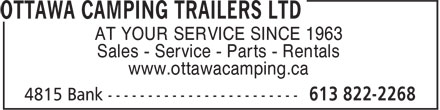 Ottawa Camping Trailers Ltd (613-822-2268) - Display Ad - www.ottawacamping.ca AT YOUR SERVICE SINCE 1963 Sales - Service - Parts - Rentals