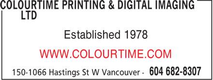Colourtime Printing & Digital Imaging Ltd (604-682-8307) - Annonce illustrée======= - WWW.COLOURTIME.COM WWW.COLOURTIME.COM Established 1978 Established 1978