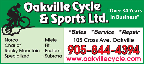 """Oakville Cycle & Sports (905-844-4394) - Annonce illustrée======= - · Specialized · Subrosa www.oakvillecycle.com """"Over 34 Years In Business"""" *Sales  *Service  *Repair · Norco · Miele 105 Cross Ave. Oakville · Chariot · Fit · Rocky Mountain· Eastern 905-844-4394"""