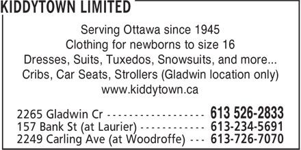 Kiddytown Limited (613-526-2833) - Annonce illustrée======= - Dresses, Suits, Tuxedos, Snowsuits, and more... Cribs, Car Seats, Strollers (Gladwin location only) www.kiddytown.ca Serving Ottawa since 1945 Clothing for newborns to size 16