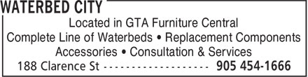 Waterbed City (905-454-1666) - Display Ad - Located in GTA Furniture Central Complete Line of Waterbeds ¿ Replacement Components Accessories ¿ Consultation & Services