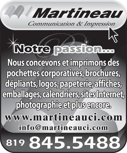 Imprimerie Martineau (819-845-5488) - Display Ad - Nous concevons et imprimons des pochettes corporatives, brochures, dépliants, logos, papeterie, affiches, emballages, calendriers, sites Internet, photographie et plus encore. www.martineauci.com