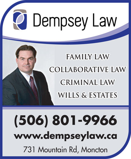 Dempsey Law (506-204-8045) - Display Ad - Family Law Collaborative Law Criminal Law Wills & ESTATES 801-9966 731 Mountain Rd, Moncton