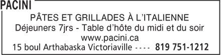 Pacini (819-751-1212) - Annonce illustrée======= - PÂTES ET GRILLADES À L'ITALIENNE Déjeuners 7jrs - Table d'hôte du midi et du soir www.pacini.ca