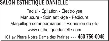 Salon Esthetique Danielle (450-756-0045) - Annonce illustrée======= - Facial - Épilation - Électrolyse Manucure - Soin anti-âge - Pédicure Maquillage semi-permanent - Extension de cils www.esthetiquedanielle.com