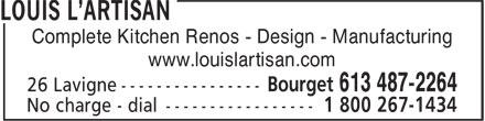 Louis L'Artisan (613-487-2264) - Annonce illustrée======= - Complete Kitchen Renos - Design - Manufacturing www.louislartisan.com Complete Kitchen Renos - Design - Manufacturing www.louislartisan.com