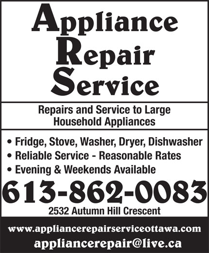 Appliance Repair Service (613-862-0083) - Annonce illustrée======= - Appliance Repair Service Evening & Weekends Available 2532 Autumn Hill Crescent www.appliancerepairserviceottawa.com Repairs and Service to Large Household Appliances 613-862-0083 Fridge, Stove, Washer, Dryer, Dishwasher Reliable Service - Reasonable Rates