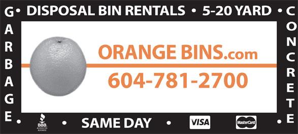 Orange Bins (604-781-2700) - Annonce illustrée======= - 604-781-2700 SAME DAY .com DISPOSAL BIN RENTALS     5-20 YARD ORANGE BINS