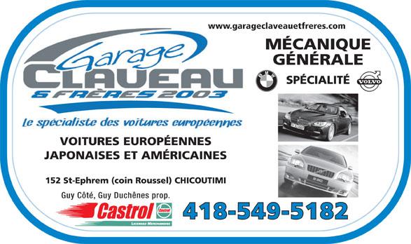 Garage Claveau & Frères (418-549-5182) - Annonce illustrée======= - SPÉCIALITÉ VOITURES EUROPÉENNES JAPONAISES ET AMÉRICAINES 152 St-Ephrem (coin Roussel) CHICOUTIMI Guy Côté, Guy Duchênes prop. 418-549-5182 www.garageclaveauetfreres.com MÉCANIQUE GÉNÉRALE