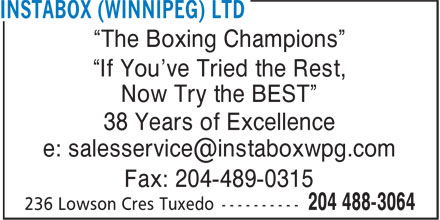 Instabox (Winnipeg) Ltd (204-488-3064) - Display Ad - ¿The Boxing Champions¿ ¿If You've Tried the Rest, Now Try the BEST¿ 38 Years of Excellence Fax: 204-489-0315