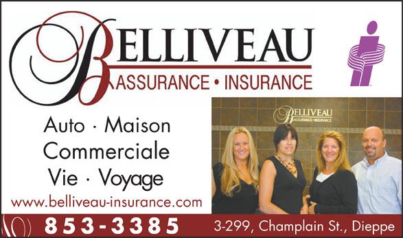Assurance Belliveau Insurance (506-853-3385) - Annonce illustrée======= - Auto · Maison Commerciale Vie · Voyage www.belliveau-insurance.com 3-299, Champlain St., Dieppe 853-338
