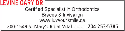Levine Gary Dr. (204-253-5786) - Annonce illustrée======= - Certified Specialist in Orthodontics Braces & Invisalign www.luvyoursmile.ca