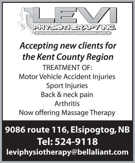 Levi Physiotherapy Inc (506-524-9118) - Display Ad - TREATMENT OF: Motor Vehicle Accident Injuries Sport Injuries Back & neck pain Arthritis Now offering Massage Therapy 9086 route 116, Elsipogtog, NB Tel: 524-9118