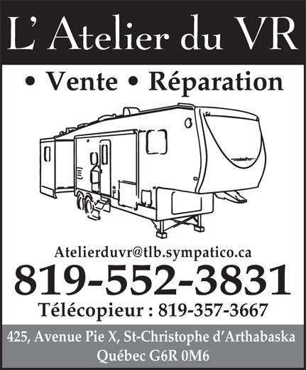 L'Atelier Du VR (819-350-3831) - Annonce illustrée======= - Vente   Réparation 819-552-3831 Télécopieur : 819-357-3667 425, Avenue Pie X, St-Christophe d Arthabaska Québec G6R 0M6
