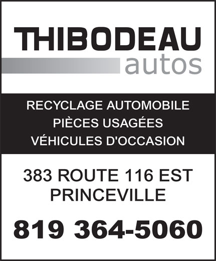 Thibodeau Pièce d'Autos (819-364-5060) - Annonce illustrée======= - RECYCLAGE AUTOMOBILE PIÈCES USAGÉES VÉHICULES D'OCCASION 383 ROUTE 116 EST PRINCEVILLE 819 364-5060