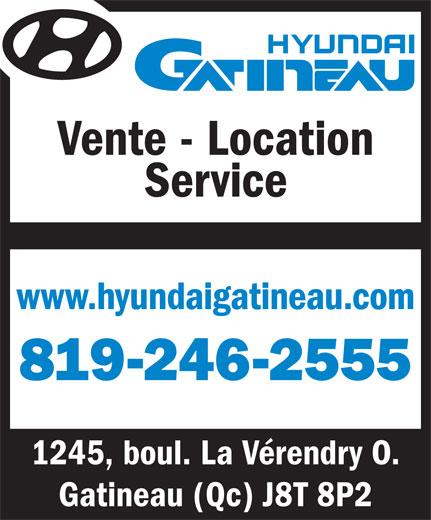 Hyundai Gatineau (819-246-2555) - Annonce illustrée======= - Vente - Location www.hyundaigatineau.com 819-246-2555 Gatineau (Qc) J8T 8P2 1245, boul. La Vérendry O. Service