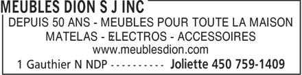 Meubles SJ Dion (450-759-1409) - Display Ad - DEPUIS 50 ANS - MEUBLES POUR TOUTE LA MAISON MATELAS - ÉLECTROS - ACCESSOIRES www.meublesdion.com