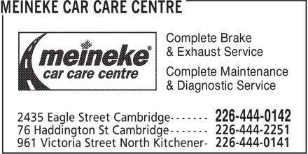 Meineke Car Care Centre (226-444-0142) - Display Ad - Complete Brake & Exhaust Service Complete Maintenance & Diagnostic Service