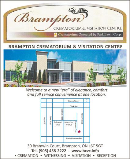 Brampton Crematorium & Visitation Center Inc (905-458-2222) - Display Ad - Clark Blvd Torbram Road Airport Road Dixie Road Hwy 410 Queen Street Bramwin Court Balmoral Bramhurst Drive Avenue Steeles Avenue East