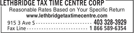 Lethbridge Tax Time Centre Corp (403-328-3929) - Annonce illustrée======= - Reasonable Rates Based on Your Specific Return www.lethbridgetaxtimecentre.com