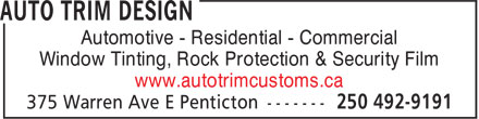 Auto Trim Design (250-492-9191) - Display Ad - Automotive - Residential - Commercial Window Tinting, Rock Protection & Security Film www.autotrimcustoms.ca