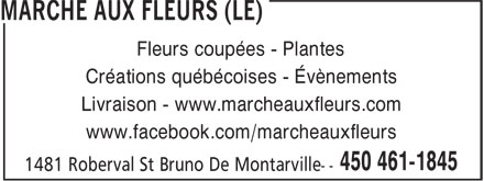 Le Marche Aux Fleurs (450-461-1845) - Annonce illustrée======= - www.facebook.com/marcheauxfleurs Fleurs coupées - Plantes Créations québécoises - Évènements Livraison - www.marcheauxfleurs.com Fleurs coupées - Plantes Créations québécoises - Évènements Livraison - www.marcheauxfleurs.com www.facebook.com/marcheauxfleurs