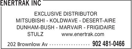 Enertrak Inc (902-481-0466) - Display Ad - EXCLUSIVE DISTRIBUTOR MITSUBISHI - KOLDWAVE - DESERT-AIRE DUNHAM-BUSH - MARVAIR - FRIGIDAIRE STULZ www.enertrak.com