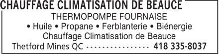 Chauffage Climatisation de Beauce (418-387-7764) - Annonce illustrée======= - Chauffage Climatisation de Beauce THERMOPOMPE FOURNAISE • Huile • Propane • Ferblanterie • Biénergie