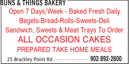 Buns & Things Bakery (902-892-2600) - Annonce illustrée======= - Open 7 Days/Week - Baked Fresh Daily Bagels-Bread-Rolls-Sweets-Deli Sandwich, Sweets & Meat Trays To Order ALL OCCASION CAKES PREPARED TAKE HOME MEALS