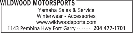 Wildwood Motorsports (204-477-1701) - Annonce illustrée======= - Winterwear - Accessories Yamaha Sales & Service www.wildwoodsports.com www.wildwoodsports.com Winterwear - Accessories Yamaha Sales & Service