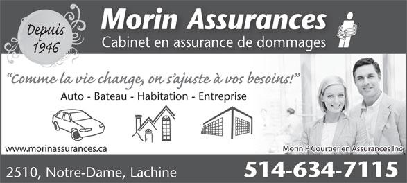 Morin Assurances (514-634-7115) - Annonce illustrée======= - Morin Assurances Cabinet en assurance de dommagesCabinet en assurance de dommages Auto - Bateau - Habitation - Entreprise Morin P Courtier en Assurances Inc www.morinassurances.ca 514-634-7115 2510, Notre-Dame, Lachine