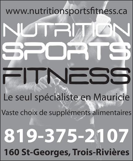 Nutrition Sports Fitness (819-375-2107) - Annonce illustrée======= - www.nutritionsportstness.ca Le seul spécialiste en Mauricie Vaste choix de suppléments alimentaires 819-375-2107 160 St-Georges, Trois-Rivières