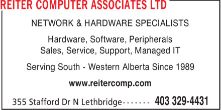 Reiter Computer Associates Ltd (403-329-4431) - Annonce illustrée======= - NETWORK & HARDWARE SPECIALISTS Hardware, Software, Peripherals Sales, Service, Support, Managed IT Serving South - Western Alberta Since 1989 www.reitercomp.com