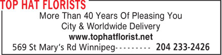 Top Hat Florists (204-233-2426) - Display Ad - More Than 40 Years Of Pleasing You City & Worldwide Delivery www.tophatflorist.net