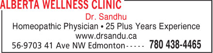 Alberta Wellness Clinic (780-438-4465) - Display Ad - Dr. Sandhu www.drsandu.ca Homeopathic Physician • 25 Plus Years Experience