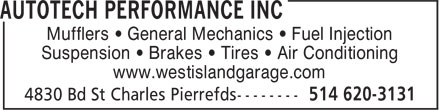 Autotech Performance Inc (514-620-3131) - Annonce illustrée======= - Mufflers • General Mechanics • Fuel Injection Suspension • Brakes • Tires • Air Conditioning www.westislandgarage.com