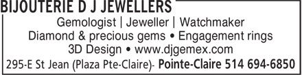 Bijouterie D J Jewellers (514-694-6850) - Annonce illustrée======= - Gemologist Jeweller Watchmaker Diamond & precious gems • Engagement rings 3D Design • www.djgemex.com