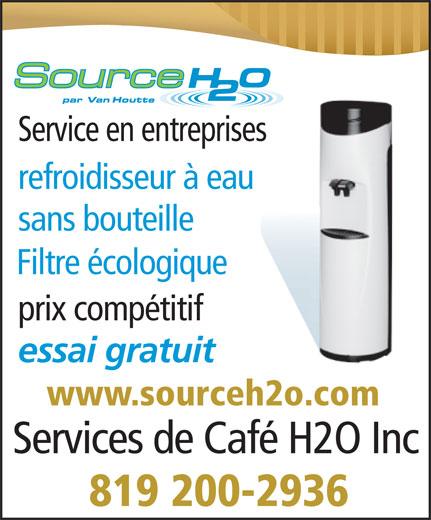 Service de Café H2O Inc. (819-864-1216) - Annonce illustrée======= - 819 200-2936 Service en entreprises refroidisseur à eau sans bouteille Filtre écologique prix compétitif essai gratuit www.sourceh2o.com Services de Café H2O Inc