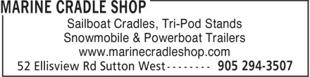 Marine Cradle Shop (905-294-3507) - Display Ad - Sailboat Cradles, Tri-Pod Stands Snowmobile & Powerboat Trailers www.marinecradleshop.com