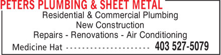 Peters Plumbing & Sheet Metal (403-527-5079) - Display Ad - Residential & Commercial Plumbing New Construction Repairs - Renovations - Air Conditioning Residential & Commercial Plumbing New Construction Repairs - Renovations - Air Conditioning
