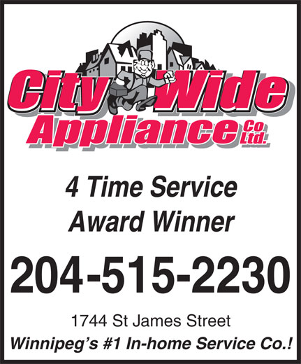 City Wide Appliance Co Ltd (204-772-2020) - Annonce illustrée======= - 4 Time Service Award Winner 204-515-2230 1744 St James Street Winnipeg s #1 In-home Service Co.! 4 Time Service Award Winner 204-515-2230 1744 St James Street Winnipeg s #1 In-home Service Co.!